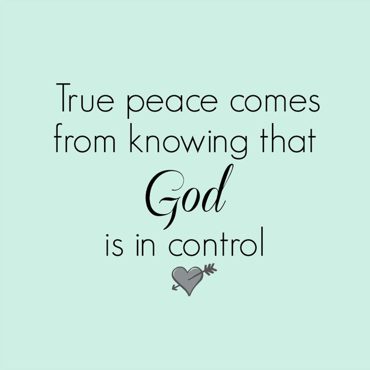 True-peace-comes-from-knowing-that-god-is-in-control